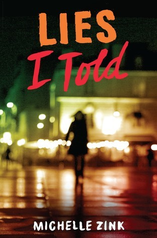 Lies I Told (Lies I Told, #1) Michelle Zink