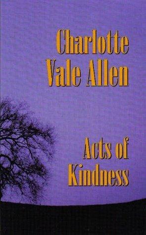 Acts of Kindness  by  Charlotte Vale Allen
