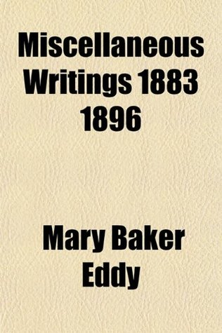Miscellaneous Writings 1883 1896 Mary Baker Eddy