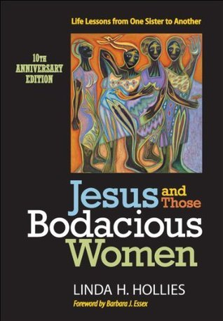 Jesus and Those Bodacious Woman Linda H. Hollies