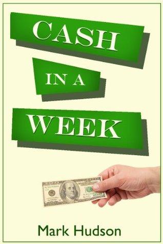 Cash in a Week Mark  Hudson