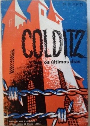 Colditz, os últimos dias P.R. Reid