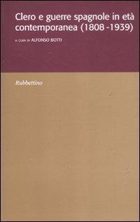 Clero e guerre spagnole in età contemporanea (1808-1939)  by  A. Botti