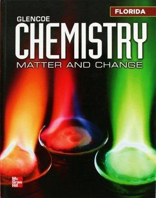 Glencoe Chemistry: Matter and Change Florida Student Edition Glencoe