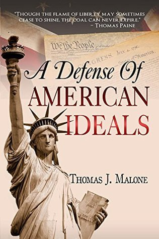 A Defense Of American Ideals  by  Thomas Malone