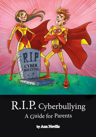R.I.P. Cyberbullying  by  Ann  Neville