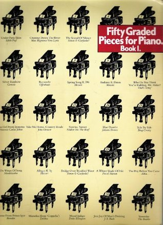 Fifty Graded Pieces for Piano (Book 1)  by  Maggie Goeffrey