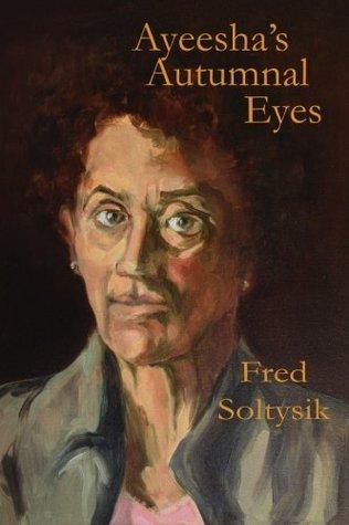 Ayeeshas Autumnal Eyes  by  Fred Soltysik