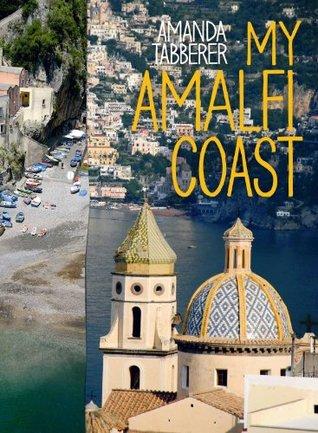 My Amalfi Coast Travel Edition  by  Amanda Tabberer