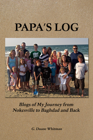 Papas Log  by  G. Duane Whitman