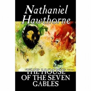 THE HOUSE OF THE SEVEN GABLES Nathaniel Hawthorne