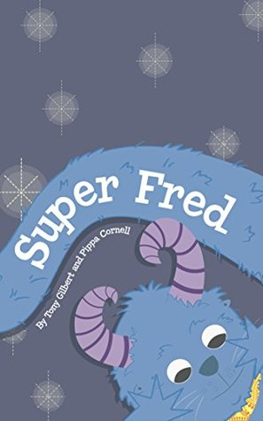 Super Fred  by  Tony  Gilbert