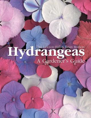 Hydrangeas: A Gardeners Guide  by  Toni Lawson-Hall