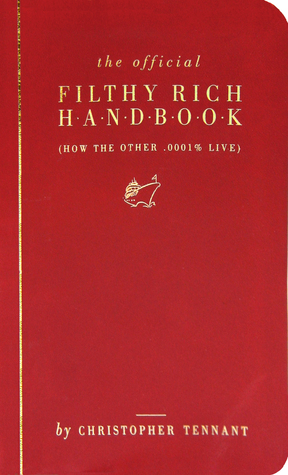 The Official Filthy Rich Handbook Christopher Tennant
