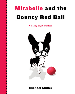 Mirabelle and the Bouncy Red Ball  by  Michael   Muller