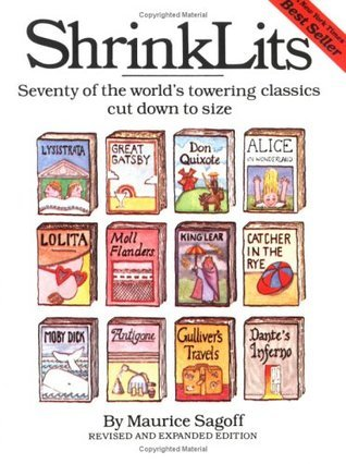 ShrinkLits: Seventy of the Worlds Towering Classics Cut Down to Size Maurice Sagoff