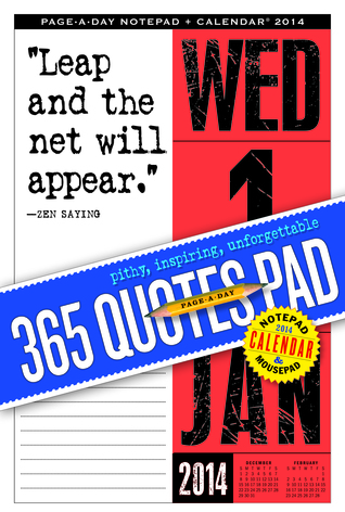 365 Quotes Page-a-Day Notepad and 2014 Calendar  by  NOT A BOOK