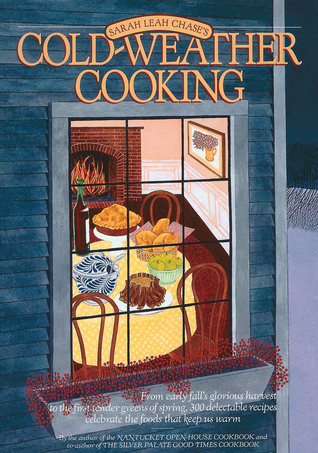 Cold-Weather Cooking  by  Sarah Leah Chase
