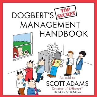 Dogberts Top Secret Management Handbook  by  Scott Adams