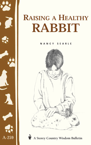 Your Rabbit: A Kids Guide to Raising and Showing Nancy Searle