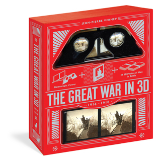 The Great War in 3D: A Book Plus a Stereoscopic Viewer, Plus 35 3D Photos of Men In Battle, 1914-1918  by  Jean-Pierre Verney