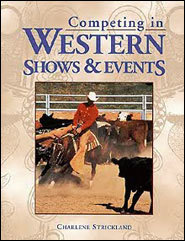 Competing in Western Shows & Events  by  Charlene Strickland