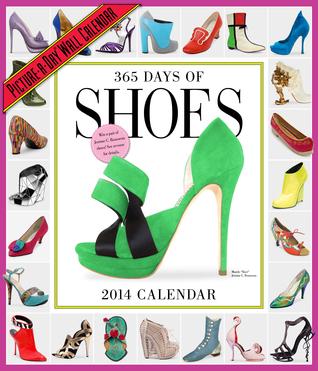 365 Days of Shoes 2014 Wall Calendar NOT A BOOK
