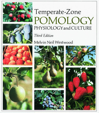 Temperate-Zone Pomology: Physiology and Culture, Third Edition  by  Melvin Neil Westwood