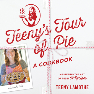 Let Them Eat Pie! Teeny Lamothe