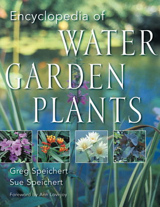 Encyclopedia of Water Garden Plants  by  C. Greg Speichert