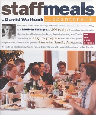 Staff Meals from Chanterelle  by  David Waltuck