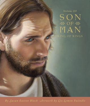 Son of Man: Volume III, King of Kings  by  Susan Easton Black