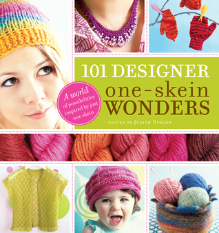 101 Designer One-Skein Wonders  by  Judith Durant