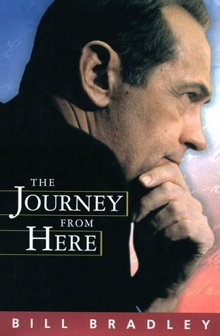 The Journey from Here Bill Bradley