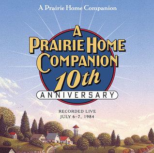 Prairie Home Companion 10th Anniversary  by  Garrison Keillor