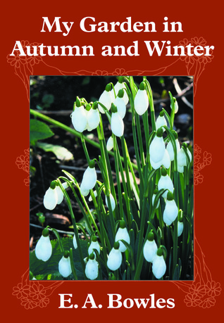My Garden in Autumn and Winter  by  E. Bowles