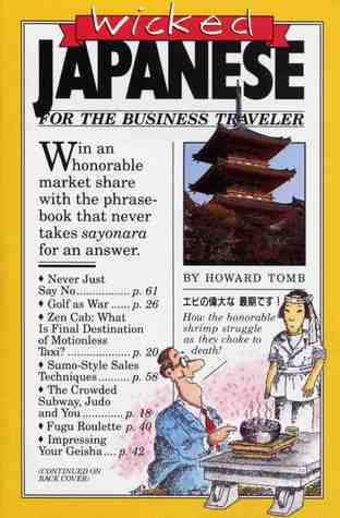Wicked Japanese For The Business Traveler  by  Howard Tomb