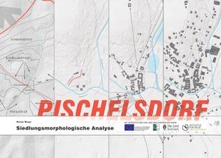 Siedlungsmorphologische Analyse Pischelsdorf: Die Siedlungsmorphologie von Pischelsdorf in der Steiermark  by  René Mayr