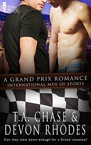 A Grand Prix Romance (International Men of Sports Book 7) T.A. Chase