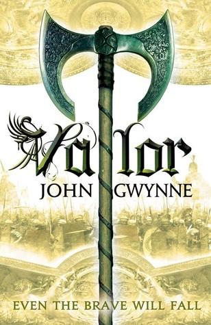 Valor (The Faithful and the Fallen #2) John Gwynne