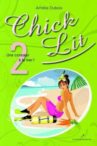 Chick Lit 02 : Une consoeur à la mer ! LES ÉDITEURS RÉUNIS