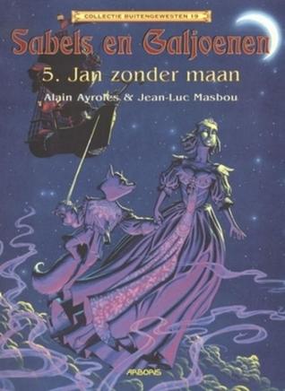 Jan zonder maan (Sabels en Galjoenen, #5) Jean-Luc Masbou