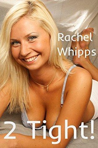 2 Tight: 8 Story Erotic Mega Bundle Rachel Whipps