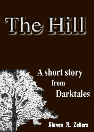 The Hill  by  Steven R. Zellers
