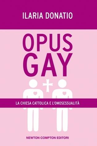 Opus gay  by  Ilaria Donatio