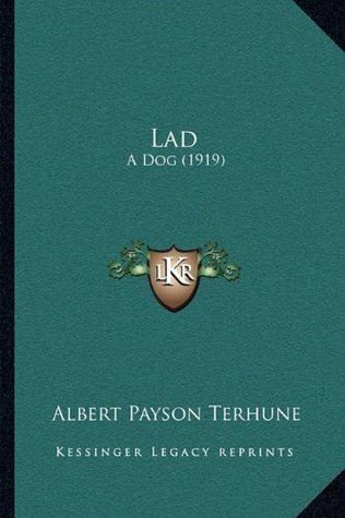 Lad: A Dog (1919) Albert Payson Terhune