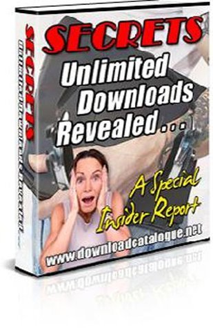 Secrets: Unlimited Downloads Revealed - The Best Kept Places To Unlimited Free Downloads! AAA+++ D.C. Comics