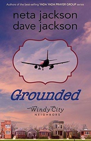 Grounded (Windy City Neighbors #1)  by  Neta Jackson