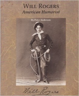 Will Rogers: American Humorist  by  Peter Anderson