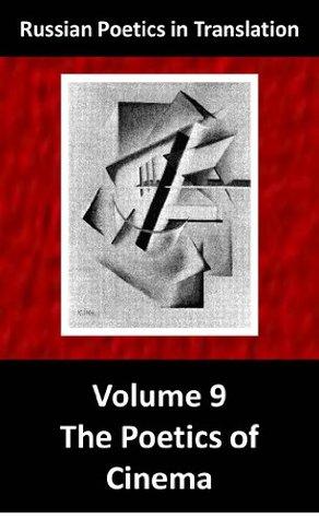 The Poetics of Cinema (Russian Poetics in Translation Book 9) Richard Taylor